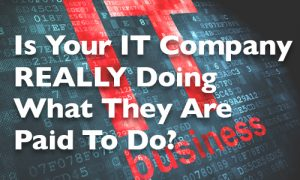 """featured image for blog entitled """"Is your IT company really doing what they are paid to do"""
